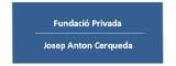 Fundació Privada Josep Anton Cerqueda